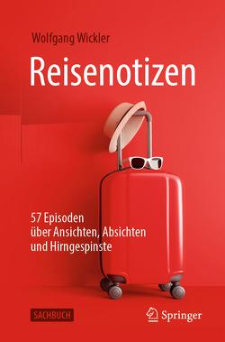 Reisenotizen von Wickler,  Wolfgang