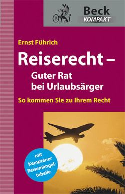 Reiserecht – Guter Rat bei Urlaubsärger von Führich,  Ernst