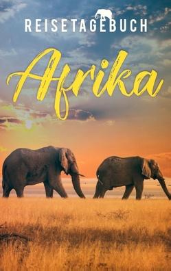 Reisetagebuch Afrika zum Selberschreiben und Gestalten von Reisetagebücher,  Dalet