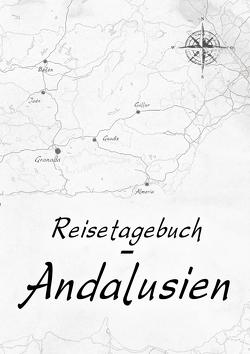 Reisetagebuch – Andalusien von Golz,  Caroline, Meliß,  Volker