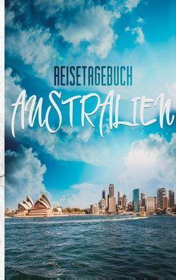 Reisetagebuch Australien – Ein Reisetagebuch zum Selberschreiben von Neuss,  Andre