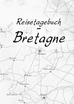 Reisetagebuch – Bretagne von Golz,  Caroline, Volker,  Meliß