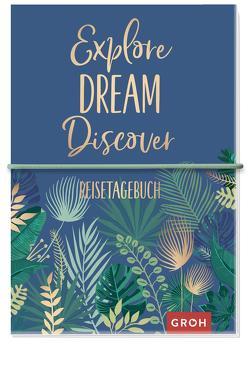 Reisetagebuch Explore Dream Discover von Groh Kreativteam