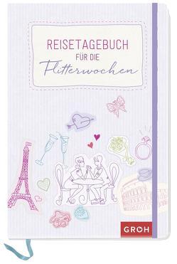 Reisetagebuch für die Flitterwochen von Groh,  Joachim