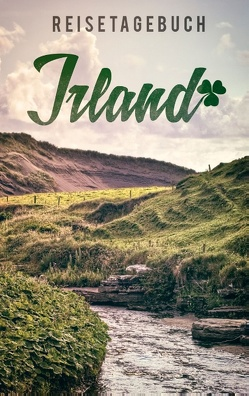 Reisetagebuch Irland zum Selberschreiben und gestalten von Reisetagebücher,  Dalet