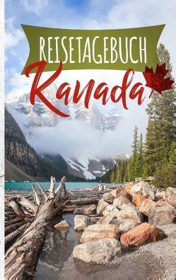 Reisetagebuch Kanada – Ein Reisetagebuch zum Selberschreiben von Neuss,  Andre