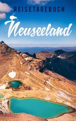 Reisetagebuch Neuseeland zum Selberschreiben und Gestalten von Reisetagebücher,  Dalet