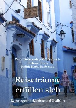 Reiseträume erfüllen sich von Dobrovolny-Mühlenbach,  Petra, Raab,  Judith-Katja, Tews,  Helmut