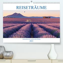 Reiseträume – Sehnsuchtsziele rund um den Globus (Premium, hochwertiger DIN A2 Wandkalender 2021, Kunstdruck in Hochglanz) von Büchler und Martin Büchler,  Christine