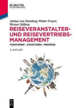 Reiseveranstalter- und Reisevertriebs-Management von Dörnberg,  Adrian von, Freyer,  Walter, Sülberg,  Werner