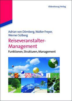 Reiseveranstalter-Management von Dörnberg,  Adrian von, Freyer,  Walter, Sülberg,  Werner