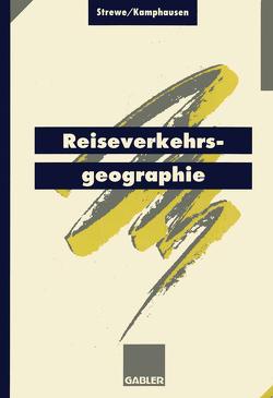 Reiseverkehrsgeographie von Kamphausen,  Rudolf E., Strewe,  Hans J.