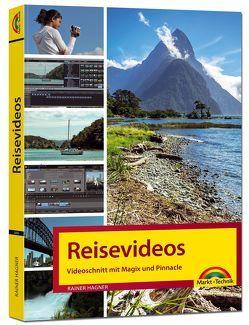 Reisevideos und Videoschnitt mit Magix und Pinnacle Studio von Hagner,  Rainer