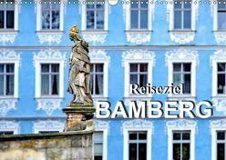 Reiseziel Bamberg (Wandkalender 2019 DIN A3 quer) von Schwarze,  Nina