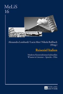 Reiseziel Italien von Lombardi,  Alessandra, Mor,  Lucia, Rossbach,  Nikola