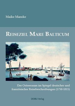 Reiseziel Mare Balticum von Manske,  Maike