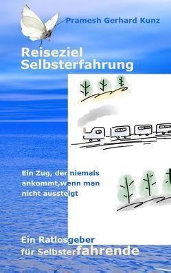 Reiseziel Selbsterfahrung von Kunz,  Pramesh Gerhard