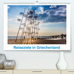 Reiseziele in Griechenland (Premium, hochwertiger DIN A2 Wandkalender 2021, Kunstdruck in Hochglanz) von meinert,  thomas