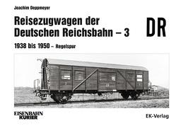 Reisezugwagen der Deutschen Reichsbahn – 3 von Deppmeyer,  Joachim
