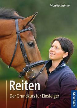 Reiten, Der Grundkurs für Einsteiger von Kraemer,  Monika