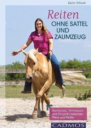 Reiten ohne Sattel und Zaumzeug von Tillisch,  Karin