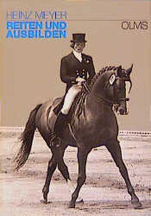 Reiten und Ausbilden von Holstein,  Gisela, Meyer,  Heinz