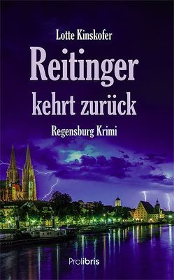 Reitinger kehrt zurück von Kinskofer,  Lotte