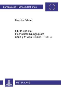 REITs und die Höchstbeteiligungsquote nach § 11 Abs. 4 Satz 1 REITG von Schürer,  Sebastian