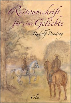 Reitvorschrift für eine Geliebte von Binding,  Rudolf, Blank,  Renate