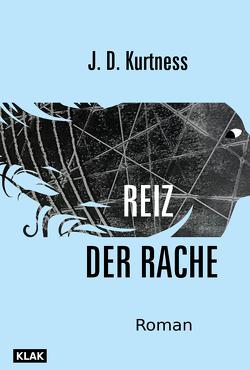 Reiz der Rache von Dummer,  Jennifer, Jandl,  Andreas, Kurtness,  J. D.