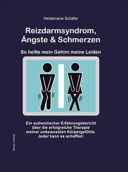 Reizdarmsyndrom, Ängste & Schmerzen von Schäfer,  Heidemarie