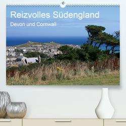 Reizvolles Südengland Devon und Cornwall (Premium, hochwertiger DIN A2 Wandkalender 2021, Kunstdruck in Hochglanz) von Fröhlich,  Klaus