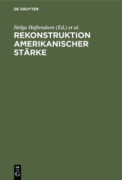 Rekonstruktion amerikanischer Stärke von Haftendorn,  Helga, Schissler,  Jakob