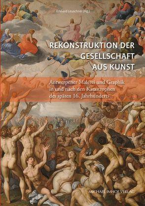 Rekonstruktion der Gesellschaft aus Kunst von Leuschner,  Eckhard