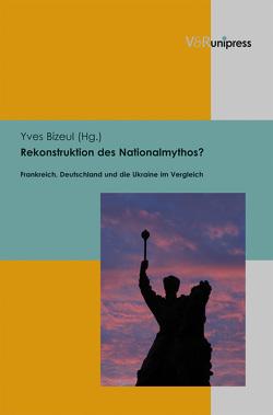 Rekonstruktion des Nationalmythos? von Bizeul,  Yves
