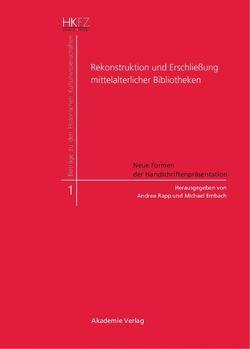 Rekonstruktion und Erschließung mittelalterlicher Bibliotheken von Embach,  Michael, Rapp,  Andrea