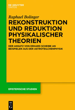 Rekonstruktion und Reduktion physikalischer Theorien von Bolinger,  Raphael