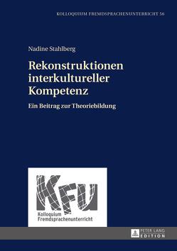 Rekonstruktionen interkultureller Kompetenz von Stahlberg,  Nadine