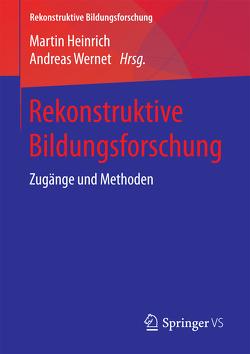 Rekonstruktive Bildungsforschung von Heinrich,  Martin, Wernet,  Andreas