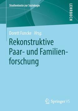 Rekonstruktive Paar- und Familienforschung von Funcke,  Dorett