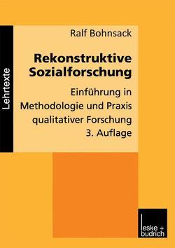 Rekonstruktive Sozialforschung von Bohnsack,  Ralf