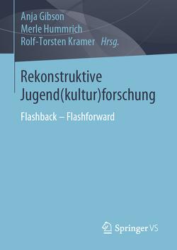 Rekonstrutive Jugendkulturforschung von Gibson,  Anja, Hummrich,  Merle, Kramer,  Rolf-Torsten