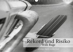 Rekord und Risiko – Willi Ruge (Wandkalender 2019 DIN A3 quer) von bild Axel Springer Syndication GmbH,  ullstein