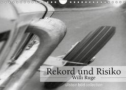 Rekord und Risiko – Willi Ruge (Wandkalender 2019 DIN A4 quer) von bild Axel Springer Syndication GmbH,  ullstein