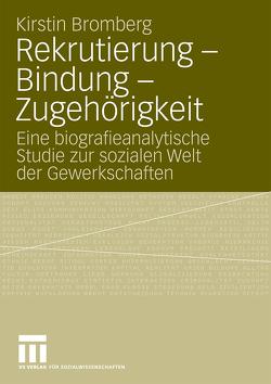 Rekrutierung – Bindung – Zugehörigkeit von Bromberg,  Kirstin