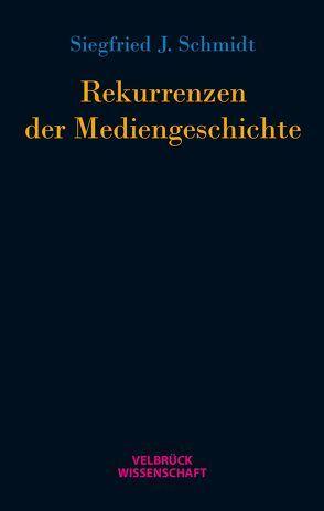 Rekurrenzen der Mediengeschichte von Schmidt,  S. J.