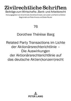Related Party Transactions im Lichte der Aktionärsrechterichtlinie – Die Auswirkungen der Aktionärsrechterichtlinie auf das deutsche Aktien(konzern)recht von Barg,  Dorothee Thérèse