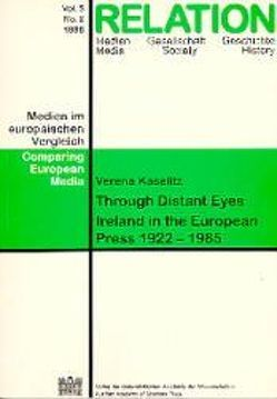 Relation. Medien – Gesellschaft – Geschichte /Media, Society, History / Relation von Kaselitz,  Verena, Matis,  Herbert