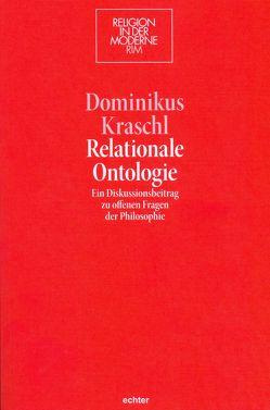 Relationale Ontologie von Kraschl,  Dominikus