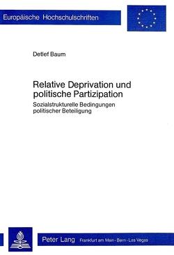 Relative Deprivation und politische Partizipation von Baum,  Detlef